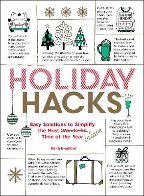 Holiday Hacks: Easy Solutions to Simplify the Most Wonderful Time of the Year - Hacks (Paperback)