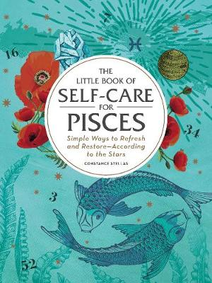 The Little Book of Self-Care for Pisces: Simple Ways to Refresh and Restore-According to the Stars - Astrology Self-Care (Hardback)