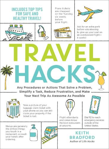 Travel Hacks: Any Procedures or Actions That Solve a Problem, Simplify a Task, Reduce Frustration, and Make Your Next Trip As Awesome As Possible - Hacks (Paperback)