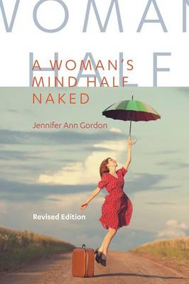 A Woman's Mind Half Naked: Revised Edition (Paperback)