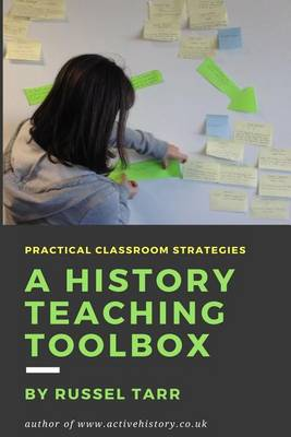 A History Teaching Toolbox: Practical Classroom Strategies (Paperback)