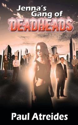 Jenna's Gang of Deadheads - World of Deadheads (Paperback)