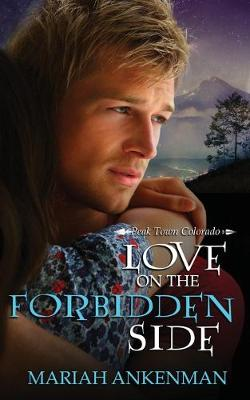 Love on the Forbidden Side - Peak Town Colorado 4 (Paperback)