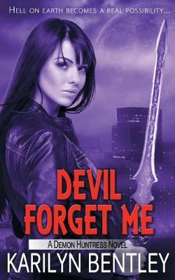 Devil Forget Me - Demon Huntress 5 (Paperback)