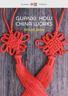 Guanxi, How China Works - China Today (Paperback)