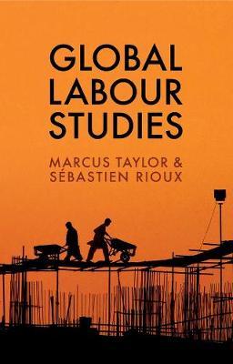 Global Labour Studies - Work & Society (Paperback)