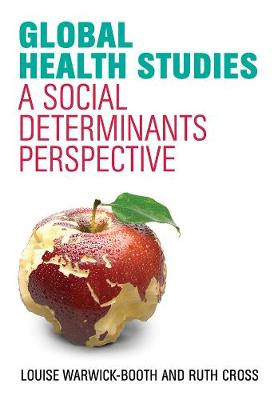 Global Health Studies: A Social Determinants Perspective (Hardback)