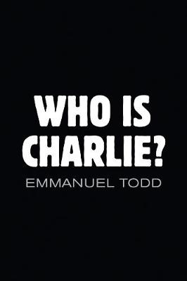 Who Is Charlie? - Xenophobia and the New Middle Class (Hardback)