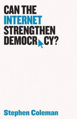 Can The Internet Strengthen Democracy? (Hardback)