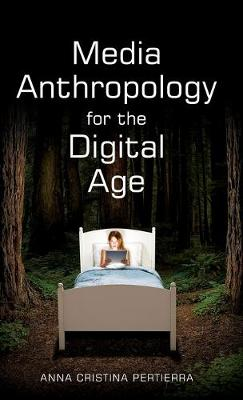 Media Anthropology for the Digital Age (Hardback)