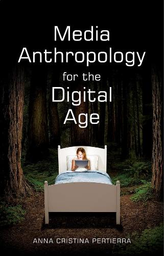 Media Anthropology for the Digital Age (Paperback)