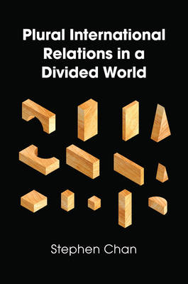 Plural International Relations in a Divided World (Hardback)
