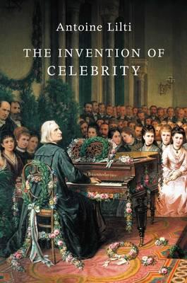 The Invention of Celebrity (Hardback)