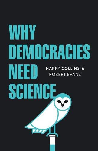 Why Democracies Need Science (Paperback)