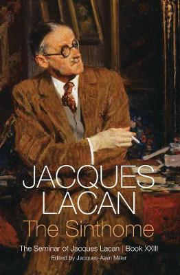 The Sinthome: The Seminar of Jacques Lacan, Book XXIII (Paperback)