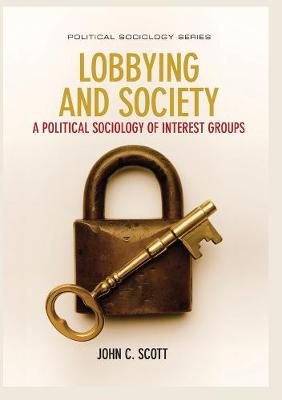 Lobbying and Society: A Political Sociology of Interest Groups - Political Sociology (Paperback)