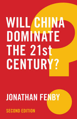 Will China Dominate the 21st Century? - Global Futures (Hardback)