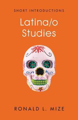 Latina/o Studies - Short Introductions (Paperback)