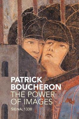 The Power of Images: Siena, 1338 (Hardback)