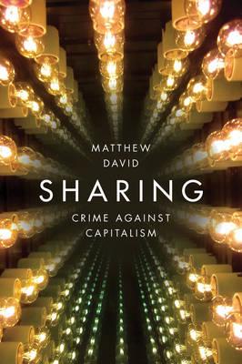 Sharing: Crime Against Capitalism (Paperback)