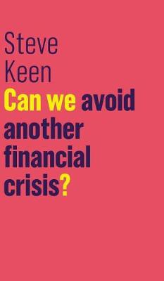 Can We Avoid Another Financial Crisis? - The Future of Capitalism (Hardback)