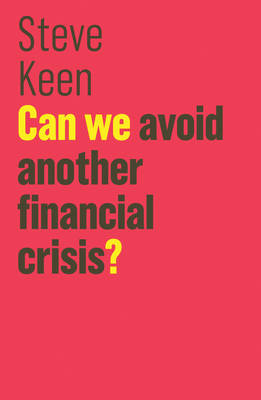Can We Avoid Another Financial Crisis? - The Future of Capitalism (Paperback)