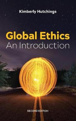 Global Ethics: An Introduction (Hardback)