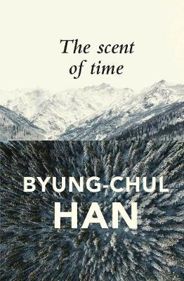 The Scent of Time: A Philosophical Essay on the Art of Lingering (Hardback)