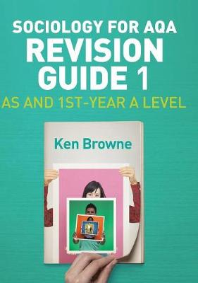 Sociology for AQA Revision Guide 1: AS and 1st-Year A Level (Hardback)