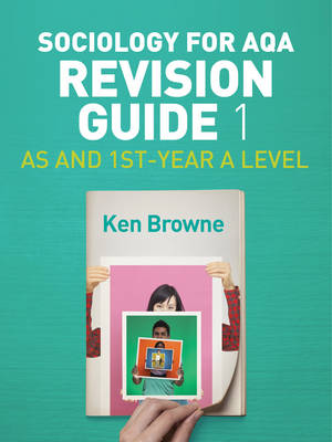 Sociology for AQA Revision Guide 1: AS and 1st-Year A Level (Paperback)