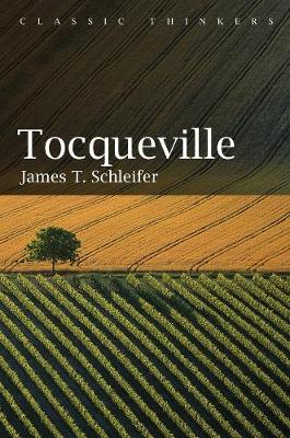 Tocqueville - Classic Thinkers (Hardback)