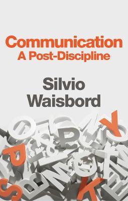 Communication, A Post-Discipline (Hardback)