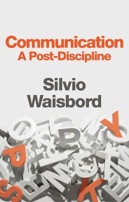 Communication, A Post-Discipline (Paperback)