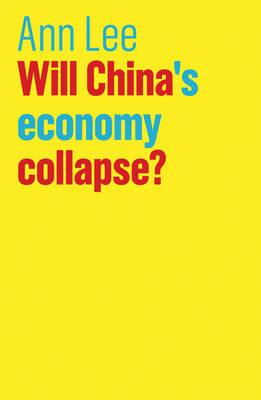 Will China's Economy Collapse? - The Future of Capitalism (Hardback)