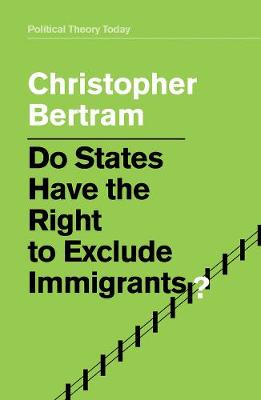 Do States Have the Right to Exclude Immigrants? (Paperback)