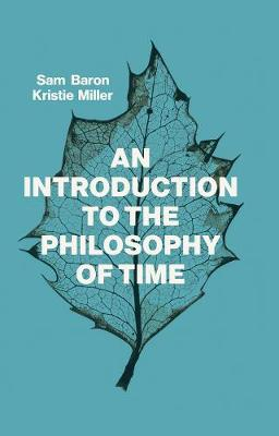 An Introduction to the Philosophy of Time (Hardback)