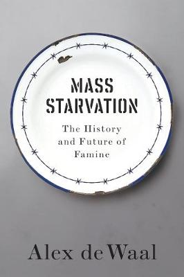 Mass Starvation: The History and Future of Famine (Paperback)
