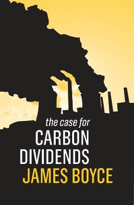 The Case for Carbon Dividends (Paperback)