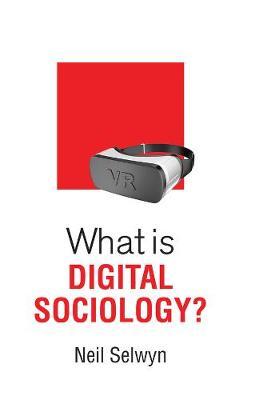 What is Digital Sociology? - What is Sociology? (Hardback)
