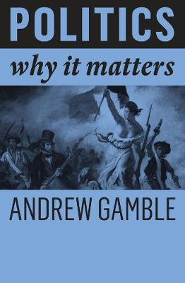 Politics: Why It Matters (Paperback)