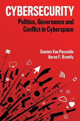 Cybersecurity: Politics, Governance and Conflict in Cyberspace (Hardback)