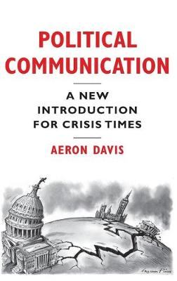 Political Communication: A New Introduction for Crisis Times (Hardback)