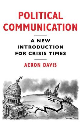 Political Communication: A New Introduction for Crisis Times (Paperback)