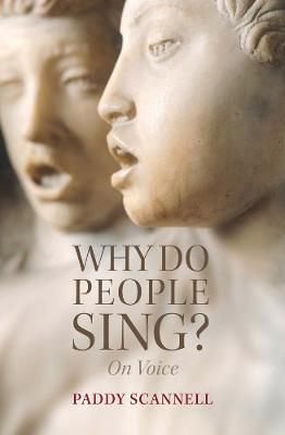 Why Do People Sing?: On Voice (Paperback)