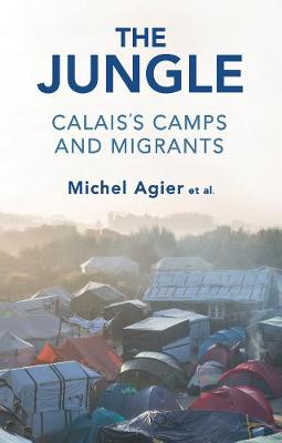 The Jungle: Calais's Camps and Migrants (Hardback)