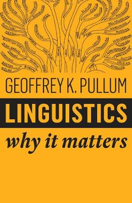 Linguistics: Why It Matters - Why It Matters (Hardback)