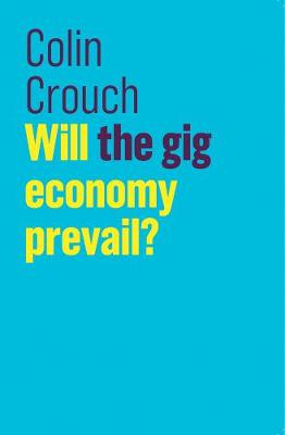 Will the gig economy prevail? - The Future of Capitalism (Paperback)