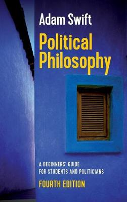 Political Philosophy, A Beginners' Guide for Students and Politicians (Hardback)