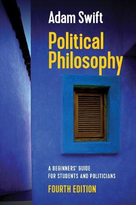 Political Philosophy, A Beginners' Guide for Students and Politicians (Paperback)