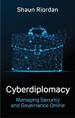 Cyberdiplomacy, Managing Security and Governance Online (Paperback)